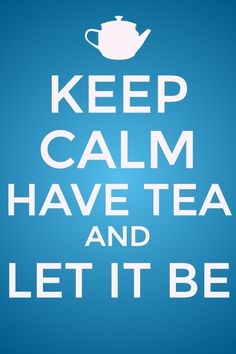 Kerp Calm, Have Tea and Let it Be