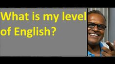 What is my level of English ! An Indian English Teacher