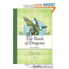 Amazon.com: The Book of Dragons (Looking Glass Library) eBook: E. Nesbit, H. R. Millar, Ruth Stiles Gannett: Kindle Store