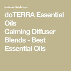 doTERRA Essential Oils CalmingDiffuser Blends - Best Essential Oils