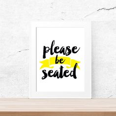 Printable Art Modern Art Please be seated Quote by LUCIAandLUCIANA