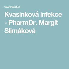 Kvasinková infekce - PharmDr. Margit Slimáková