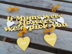 IF MUMS WERE Flowers. we'd pick you - hand-painted, personalised wall-hanging. Custom made to order. by KatijanesCreations on Etsy Birch Ply, Hand Painted Signs, Wooden Hearts, Handmade Wooden, Kid Names, Custom Paint, Twine, Mother Day Gifts, Color Schemes