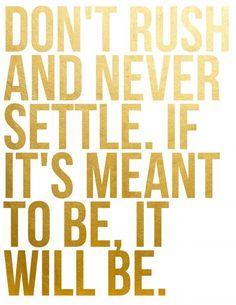 Never settle...