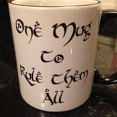 One Mug To Rule Them All coffee mug Lord of the Rings The Hobbit....This is kind of perfect! :)