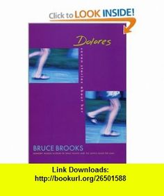 Dolores Seven Stories About Her Bruce Brooks , ISBN-10: 0060278188  ,  , ASIN: B000H2MOPK , tutorials , pdf , ebook , torrent , downloads , rapidshare , filesonic , hotfile , megaupload , fileserve