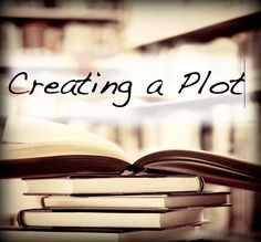 Fiction Writing: Creating The Plot, samanthamarswriter.blogspot.com.au