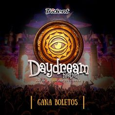 Daydream Festival: http://mixeadosabemejor.com/content/trident-1/post/88230260