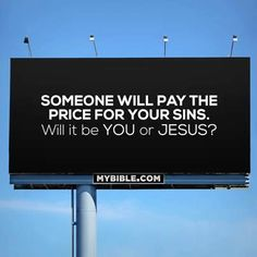 Jesus already died for them but if you wont accept His sacrifice..you will pay for your own sins in torment.... Accept Him  <3