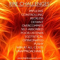 Elements Fire:  #Fire ~ The Four Elements of Success™ Character Strengths and Challenges:  Fire Challenges.
