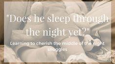 Does He Sleep Through the Night Yet?