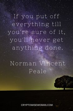 If you put off everything till you're sure of it you'll never get anything done. Norman Vincent Peale success quotes law of attraction quotes success success quotes success mindset Financial Success, Success Mindset, Success Quotes, Positive Motivation, Positive Quotes, How To Get Rich, How To Become, Norman Vincent Peale, Self Made Millionaire