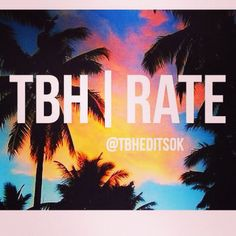 Like For A Tbh And Rate 100 I Ll Answer As Honest