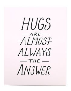 Sometimes you need to just hug it out