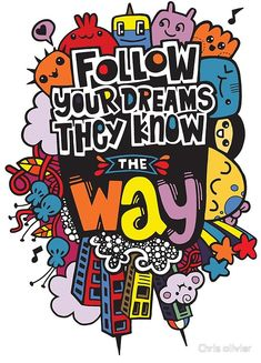 follow your dreams they know way • Millions of unique designs by independent artists. Find your thing. Dream Illustration, Retro Quotes, Draw Logo, Doodle Art Drawing, Friends Wallpaper, Art Prints Quotes, Ink Art, Hand Lettering, Dreaming Of You