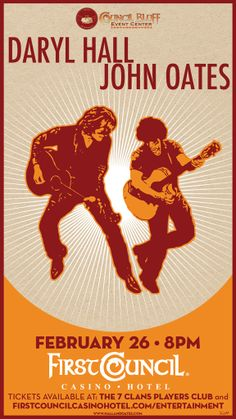 Daryl Hall & John Oates  Wed. Feb. 26th @ 8pm Daryl Hall and John Oates are the NUMBER-ONE SELLING DUO in music history and are 2014 Rock Hall of Fame Inductees!