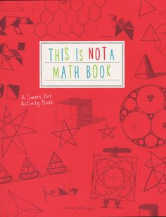 Explore the amazing power of mathematics and art with these math art books. The book list includes activities, project books, picture books and more. Math Art, Fun Math, Math Games, Math Class, Math Books, Science Books, Award Winning Books, Homeschool Math, Homeschooling