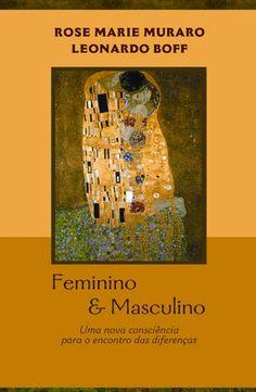 ♡ Feminino e Masculino, de Rose Marie Muraro e Leonardo Boff
