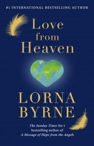New book from Lorna Byrne...LOVE FROM HEAVEN... Will be released on April 24, 2014. Looking forward to read it :)
