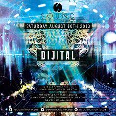 w/ Dijital @ Sound ~on~ August 10 August 10, Orange County, Night Club, Movie Posters, Las Palmas, Film Poster, Billboard, Film Posters