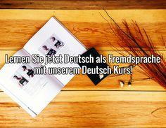 Lernen Sie jetzt Deutsch als Fremdsprache mit unserem Deutsch Kurs!