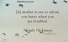 Emily Dickinson http://i251.photobucket.com/albums/gg294/wafpaf/quotes/mother/mother3.jpg