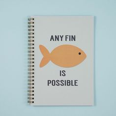 Any Fin Is Possible Notebook perfect for fans of cute fish. Write down thoughts or ideas, choose from different paper types dot grid, lined or plain paper. Fish Puns, Highlighter Pen, Ruled Paper, Cute Fish, Personalized Notebook, Fishing Quotes, Notebook Design, Dots Design