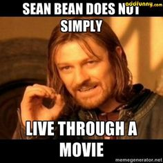 Sean Bean has died in at least 25 films and TV shows! - Celebs - Jul 24, 2012 - Interesting Facts and Fun Facts - OMG Facts