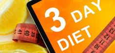 The 3 day diet is a low calorie diet designed to achieve short term weight loss. This diet is very specific and stresses on the consumption of balanced foods. Here is a detailed preview.