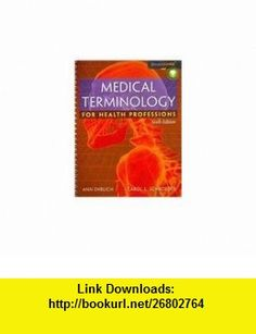 Medical Terminology for Health Professions (Book Only) (9781111320263) Ann Ehrlich, Carol L. Schroeder , ISBN-10: 1111320268  , ISBN-13: 978-1111320263 ,  , tutorials , pdf , ebook , torrent , downloads , rapidshare , filesonic , hotfile , megaupload , fileserve
