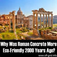 Why Was Roman Concrete More Eco Friendly 2000 Years Ago? - Survival Hacks - Why Was Roman Concrete More Eco Friendly 2000 Years Ago? Why Was Roman Concrete More Eco Friendly 2000 Years Ago?