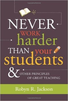Never Work Harder Than Your Students and Other Principles of Great Teaching: 9781416607571: Economics Books @ Amazon.com
