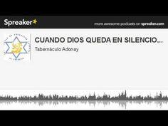 CUANDO DIOS QUEDA EN SILENCIO... (hecho con Spreaker)