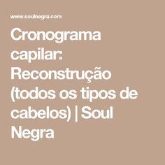 Cronograma capilar: Reconstrução (todos os tipos de cabelos) | Soul Negra