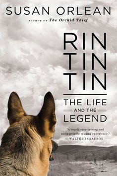 """'He believed the dog was immortal.' So begins Susan Orlean's sweeping, powerfully moving story of Rin Tin Tin's journey from orphaned puppy to movie star and international icon. From the moment in 1918 when Corporal Lee Duncan discovers Rin Tin Tin on a World War I battlefield, he recognizes something in the pup that he needs to share with the world."