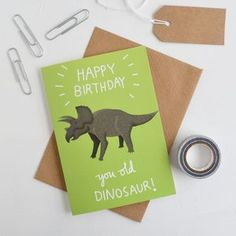 You Old Dinosaur Birthday Card