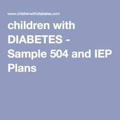 children with DIABETES - Sample 504 and IEP Plans