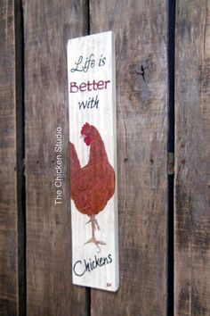 Life is Better with Chickens Chicken Coop Sign by TheChickenStudio