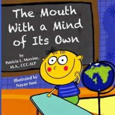 The Budget SLP: Another Wonderful Book by Pat Mervine-The Mouth with a Mind of Its Own. Pinned by SOS Inc. Resources. Follow all our boards at pinterest.com/sostherapy/ for therapy resources.