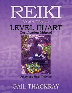 $19 REIKI, Usui & Tibetan, Level III/ART Certification Manual, Advanced Reiki Training by Gail Thackray, http://www.amazon.com/dp/0984844066/ref=cm_sw_r_pi_dp_FSsUrb1DZHS4S