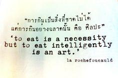 """To #eat is an necessity but to eat intelligently is an art."" - La #Rochefoucauld"