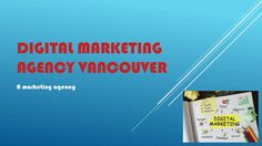 Digital marketing agency in Vancouver, Canada is specializing in the web designing, or publication of social media marketing and mobile app updating agency. Which helps the customer to know their publication related problems through online and how they get help from these agencies.