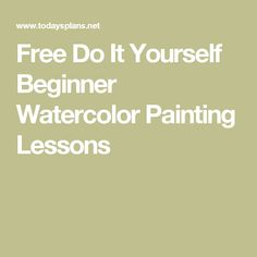 Free Do It Yourself Beginner Watercolor Painting Lessons