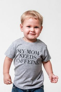 My Mom Needs Caffeine ©