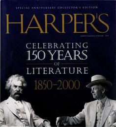 """150 Years of Literature - Explain these milestones  #1: In 2000, Harper's Magazine turned 150 years old, and published a special literature issue with Mark Twain and Tom Wolfe on the cover. """"An American Album,"""" a 712-page volume with the best writing from the magazine was published as well. Harper's Magazine, Tom Wolfe, Mark Twain, Documentary Photography, Journalism, Looking Back, Documentaries, Literature, In This Moment"""