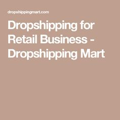 Dropshipping for Retail Business - Dropshipping Mart