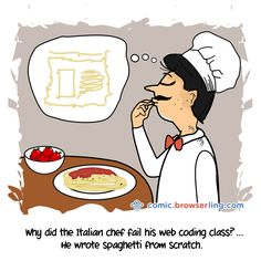 Why did the Italian chef fail his web coding class? He wrote spaghetti from scratch. Computer Jokes, Web Class, Italian Chef, Italian Pasta, Coding Class, Embedded Image Permalink, Funny Comics, Web Development, Web Design