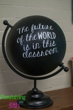 Classroom decor classroom quote The Future of the World is in this classroom globe art  #art #Classroom #Decor #decoration #decorations #Door #future #Globe #Quote #world