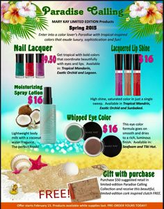 Spring 2015 Limited Edition Mary Kay Spring 2015 Paradise Calling Collection: www.marykay.combholden www.facebook.com/bholdenmk  GET IT NOW BEFORE THEY ARE GONE!  #springmk2015 #hotspringcolor #needitnow