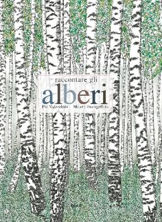 """Pia Valentinis and Mauro Evangelista cover illustration for """"Raccontare gli alberi"""". Fantasy Quotes, Homeschool Books, Forest School, Vintage Children's Books, Vintage Kids, Fantasy Illustration, Book Cover Design, Read Aloud, Vintage Advertisements"""